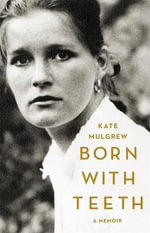 Born with Teeth : A Memoir - Professor Kate Mulgrew