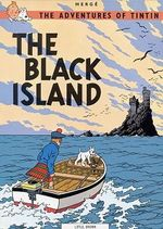 Tintin: The Black Island : The Adventures of Tintin : Book 7 - Herge Herge