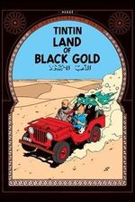 Tintin: Land of the Black Gold : The Adventures of Tintin : Book 15 - Herge Herge
