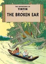 Tintin: The Broken Ear : The Adventures of Tintin : Book 6 - Herge Herge