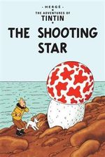 Tintin: The Shooting Star : The Adventures of Tintin : Book 10 - Herge Herge