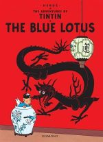 Tintin: The Blue Lotus : The Adventures of Tintin : Book 5 - Herge Herge