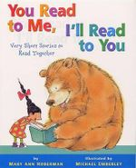 You Read to Me, I'll Read to You : Very Short Stories to Read Together - Mary Ann Hoberman