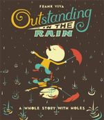 Outstanding in the Rain : A Whole Story with Holes - Frank Viva