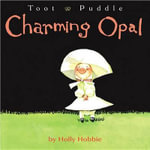 Toot & Puddle : Charming Opal - Holly Hobbie