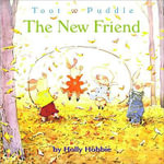 Toot & Puddle : The New Friend - Holly Hobbie