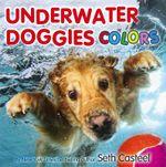 Underwater Doggies Colors - Seth Casteel