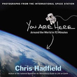 You Are Here : Around the World in 92 Minutes - Christopher Hadfield