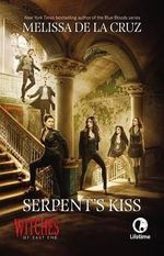 Serpent's Kiss : A Witches of East End Novel - Melissa de La Cruz