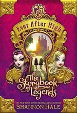 The Storybook of Legends : The Storybook of Legends - Shannon Hale