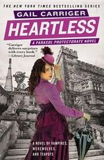 Heartless : Parasol Protectorate (Paperback) - Gail Carriger
