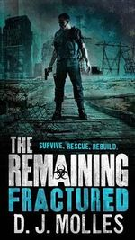 The Remaining : Fractured - D J Molles