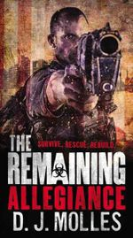 The Remaining : Allegiance - D J Molles