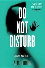 Do Not Disturb : Deanna Madden Novel - A R Torre