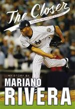 The Closer : Young Readers Edition - Mariano Rivera