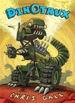 Dinotrux : Book 1 - Chris Gall