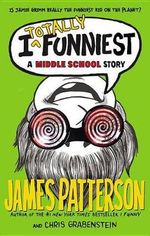 I Totally Funniest : A Middle School Story - James Patterson