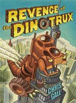 Revenge of the Dinotrux : Dinotrux - Chris Gall