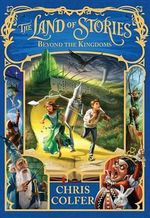 The Land of Stories : Beyond the Kingdoms - Chris Colfer