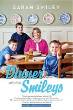 Dinner with the Smileys - Sarah Smiley