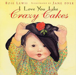 I Love You Like Crazy Cakes - Rose A Lewis