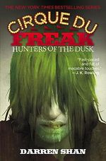 Hunters of the Dusk : Cirque Du Freak: Saga of Darren Shan - Darren Shan