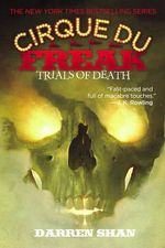 Trials of Death : Cirque Du Freak: Saga of Darren Shan (Hardcover) - Darren Shan