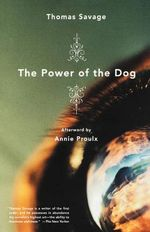 The Power of the Dog : A Novel - Thomas Savage