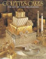 Colette's Cakes : The Art of Cake Decorating - Colette Peters