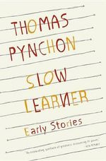 Slow Learner : Early Stories Tag: With an Introduction by the Author - Thomas Pynchon