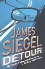 Detour : When A Dream Becomes A Living Nightmare - James Siegel