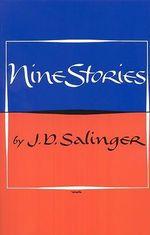 Nine Stories - J. D. Salinger