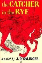 Catcher in the Rye - J. D. Salinger
