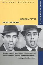 Barrel Fever : Stories and Essays - David Sedaris