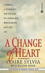 A Change of Heart : A Memoir - Claire Sylvia