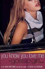 Gossip Girl 2 : You Know You Love Me - Cecily Von Ziegesar