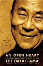 An Open Heart : Practicing Compassion in Everyday Life - Dalai Lama