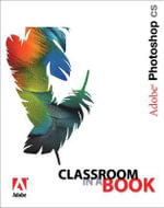 Adobe Photoshop CS Classroom in a Book : Classroom in a Book - Adobe Creative Team