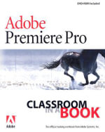 Adobe Premiere Pro Classroom in a Book : Classroom in a Book - Adobe Creative Team