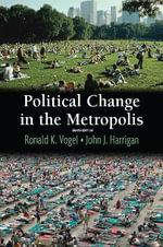 Political Change in the Metropolis - John J. Harrigan