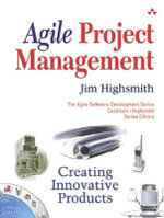 Agile Project Management : Creating Innovative Products - HIGHSMITH
