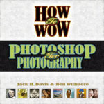 How to Wow : Photoshop for Photography - Jack Davis