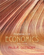 Essentials of Economics : Addison-Wesley Series in Economics - Paul R. Gregory