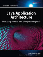 Java Application Architecture : Modularity Patterns with Examples Using OSGi - Kirk Knoernschild