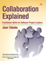 Collaboration Explained : Facilitation Skills for Collaborative Leaders - Jean Tabaka