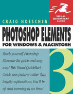 Photoshop Elements 3 for Windows and Macintosh : Visual QuickStart Guide - Craig Hoeschen