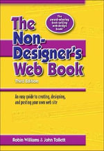 The Non-Designer's Web Book : an Easy Guide to Creating, Designing, and Posting Your Own Web Site - Robin Williams