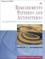 Requirements Patterns and Antipatterns - Martin L Shoemaker