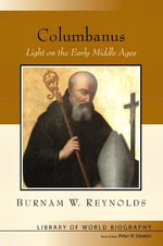 Columbanus : Light on the Early Middle Ages - Peter N. Stearns