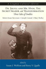 Dr. Jekyll and Mr. Hyde, the Secret Sharer and Transformation : Three Tales of Doubles - Robert Louis Stevenson